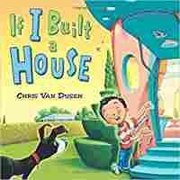 If I Built a House: Chris Van Dusen: 9780545644655: Amazon.com: Books