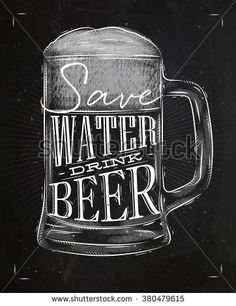Poster beer glass lettering save water drink beer drawing in vintage style with … Poster beer glass lettering save water drink beer drawing in vintage style with chalk on chalkboard background Chalkboard Lettering, Chalkboard Designs, Vasos Vintage, Beer Quotes, Beer Poster, Beer Art, Café Bar, Chalkboard Background, Beer Signs