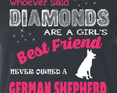German Shepherd Shirt German Shepherd Art Diamonds Are A Girls Best friend Funny Dog Shirt T Shirt Sign German Shepard German Shephard by genesisink. Explore more products on http://genesisink.etsy.com