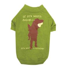 DogIsGood Worth Doing Pet Tee Shirt - Green -- Trust me, this is great! Click the image. : Dog shirts