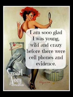 True but I'm afraid this past year might have bit me in the buttocks a few time... Too old school to be cool.... Oh well.....Amen!