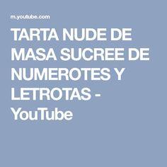 TARTA NUDE DE MASA SUCREE DE NUMEROTES Y LETROTAS - YouTube