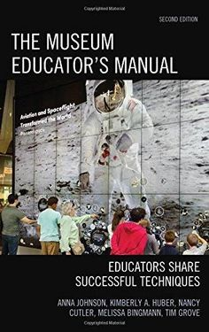 The Museum Educator's Manual: Educators Share Successful Techniques (American Association for State and Local History)