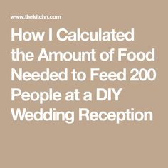 How I Calculated the Amount of Food Needed to Feed 200 People at a DIY Wedding Reception – Diy Wedding 2020 Romantic Wedding Receptions, Wedding Reception Food, Diy Wedding Favors, Rustic Wedding, Wedding Ideas, Reception Ideas, Romantic Weddings, Wedding Decor, Wedding Stuff