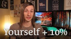 Be Yourself Plus 10% http://seanwes.tv/93