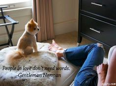 People in love don't need words. #GentlemanNorman #Love