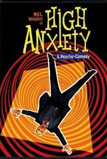 High Anxiety.  One of the finest Mel Brooks movies ever.