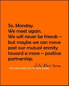 Monday Quotes Image from www.bmabh.com-So. Monday. We meet again. Follow us for more awesome quotes: https://www.pinterest.com/bmabh/, https://www.facebook.com/bmabh
