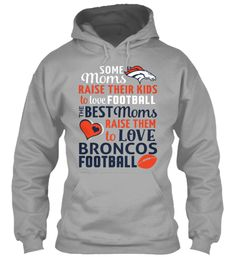 The Best Moms Love The Broncos!