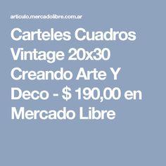 Carteles Cuadros Vintage 20x30 Creando Arte Y Deco - $ 190,00 en Mercado Libre