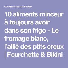 10 aliments minceur à toujours avoir dans son frigo - Le fromage blanc, l'allié des ptits creux   Fourchette & Bikini