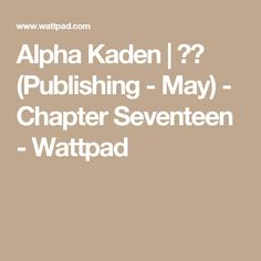 10 Best Alpha Kaden images in 2018 | Reading, The story, Wattpad