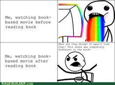 This is how I felt about Percy Jackson and The Giver. I still liked the movie for The Giver, thought. But of course it will never beat the book. Not a fan of the Percy Jackson movies, I must admit. I Love Books, Good Books, Books To Read, My Books, Reading Books, Nerd Problems, Fangirl Problems, Book Memes, Book Quotes