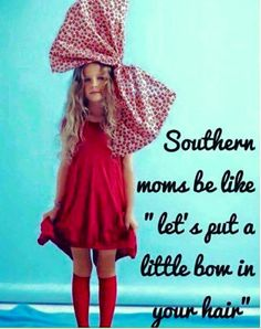 """Southern moms be like """"let's put a little bow in your hair"""" big bow babe over the top bow ott bow bows hairbow Southern Humor, Southern Pride, Southern Women, Southern Belle, Southern Living, Southern Sayings, Southern Charm, Simply Southern, Down South"""