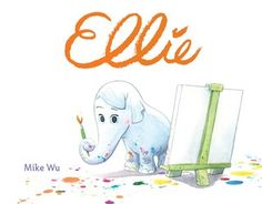 Ellie | Mike Wu |  May 12th 2015 | The zoo is closing! Ellie and her friends want to save their home, but Ellie's just a baby elephant, and she doesn't know what she can do to help. While the other animals are busy working, Ellie finds a brush and some paints, and gives the zoo a big splash of color! Will her bright new talent be enough to keep the zoo's gates open for good? #picturebook #2015
