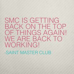 Saint Master Club is back to improving features after a long summer! We thank you for your patience.