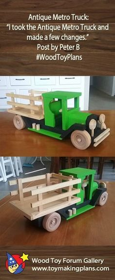 "Antique Metro Truck: ""I took the Antique Metro Truck and made a few changes."" Post by Peter B Wooden Toy Trucks, Wooden Car, Woodworking For Kids, Woodworking Projects Diy, Woodworking Workbench, Woodworking Shop, Carpentry Services, Making Wooden Toys, Wood Toys Plans"