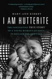 "A review of Mary-Ann Kirkby's ""I Am Hutterite"" (Thomas Nelson, 2010)."