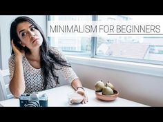 BEGINNER'S GUIDE TO MINIMALISM » inspiration to get started - YouTube