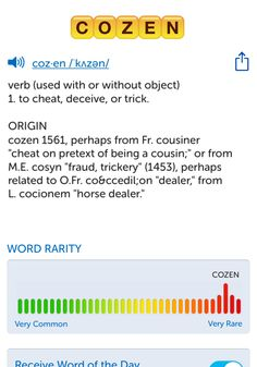The best word I've seen today on Words with Friends is 'cozen'. Can you come up with a better one?