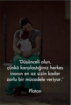 Düşünceli olun, çünkü karşılaştığınız herkes inanın en az sizin kadar zorlu bir mücadele veriyor. - Platon The Words, Cool Words, Amazing Quotes, Best Quotes, Life Quotes, Good Sentences, Meaningful Words, Daily Motivation, Beautiful Words