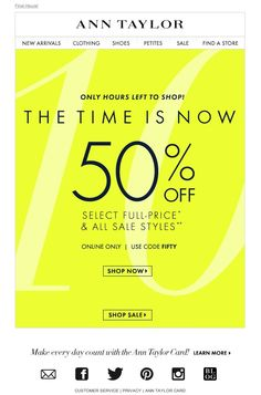 #newsletter Ann Taylor 08.2014 50% Off...But Only For A Few More Hours!