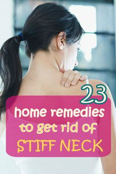 Perfect Home Remedies to get rid of Stiff Neck #neck #homeremedies #painrelief