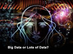 Five Ways to Know if Your Challenge Is Big Data or Lots of Data