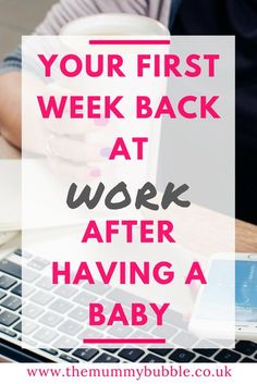5b3c818540 Returning to work after having a baby can be so tough