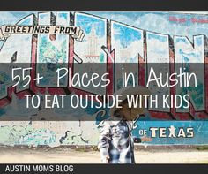 Austin Moms Blog shares their 55+ favorite outdoor places to eat with kids in Austin, Texas!