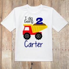 Construction birthday shirt, truck birthday shirt, I dig being 2 truck birthday shirt, dump truck birthday shirt, custom dump truck shirt Dump Truck Cakes, Truck Birthday Cakes, Monster Truck Birthday, Baby Boy Birthday, 2nd Birthday Parties, Birthday Shirts, Birthday Ideas, Construction Birthday Shirt, Construction Party