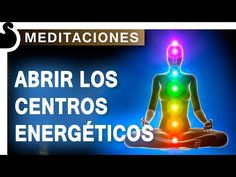 Meditación para abrir los centros energéticos | Reiki Nuevo