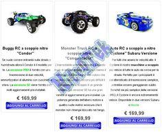 In general, we provide three categories of radio controlled car - the car burst, the petrol and electric ones. There are catagorie intermediate with several variations, such as the remote-controlled cars to nitro versions ready for use or to build, and as electric cars available with brushless motor or classic engine.