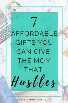 7 Affordable Mompreneur Must Haves HustleMama Gifts