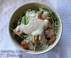 Healthy Ceasar Dressing - light sour cream, no worcestershire sauce, dijon mustard instead of spicy brown...all works just fine!