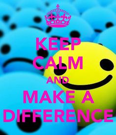 This says keep calm and make a difference with blue and 1 yellow smiley face.