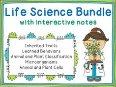 "Complete ""Life Science Bundle"" with lessons, interactive notes, assessments, and more! Includes lessons about inherited traits, learned behaviors, classification of animals and plants, plant and animal cells, and microorganisms."