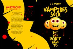 VAMPIRES SUCK BUT YOU DON'T HAVE TO by S. S. Bazinet is an often funny, self-help book emotional vampires!