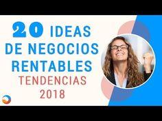 20 ideas de negocios rentables tendencias 2018 - YouTube