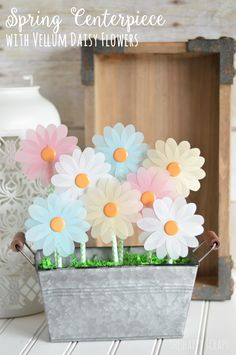 instructions for making vellum flowers - perfect for Easter or Spring centerpiece