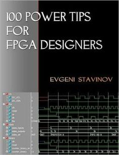 100 power tips for FPGA designers/  	Stavinov, Evgeni