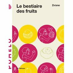 BESTIAIRE DES FRUITS (LE): Amazon.ca: ZVIANE: Books Chart, Laurent, Guide, Mythe, Public, Internet, Journal, Illustrations, Amazon