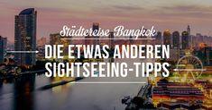 Sightseeing in Bangkok ist nicht immer cool: Es ist heiß, feucht und die Stadt überfordert. Meine Tipps für entspanntes Entdecken der Thai-Hauptstadt.