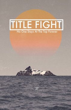 Title Fight. I like the little 27