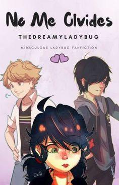 """Página 4 Lee 1 de la historia """"No me olvides"""" -Miraculous Ladybug Fanfiction- por TheDreamyLadybug (Lorena) con 1..."""