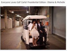 Everyone Loves Golf Carts! Presidential Edition: Obama & Michelle