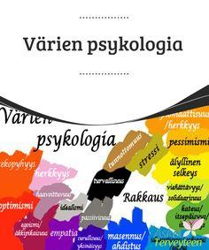 Värien psykologia  Väreillä on suuri merkitys #elämässämme, #huomasimmepa sitä tai emme. Värit vaikuttavat #tekemisiimme, päätöksiimme ja tunteisiimme.  #Mielenkiintoistatietoa