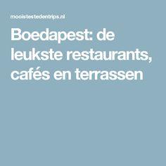 Boedapest: de leukste restaurants, cafés en terrassen