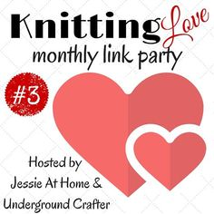 Is it the summer of love revisited? Better than that it's Knit Link Love Party #3! See last month's top 5. Have a blast & link away with your favs...PEACE