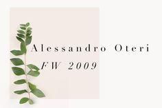 Alessandro Oteri archives: FW 2009